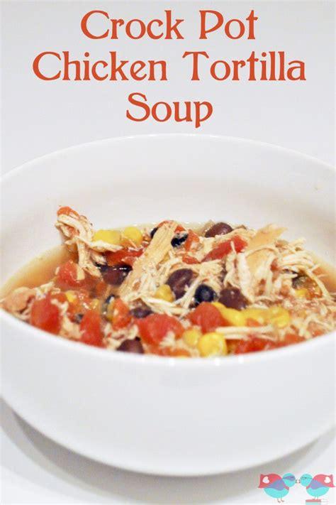 how to make crock pot chicken tortilla soup