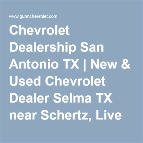 chevrolet san antonio dealership 25 best ideas about chevrolet dealership on