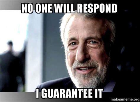 George Zimmer Meme - no one will respond i guarantee it i guarantee it