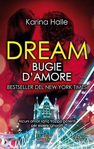 recensione dream gioco d amore di karina halle il rumore dei libri recensione in anteprima quot dream bugie d amore quot di karina halle
