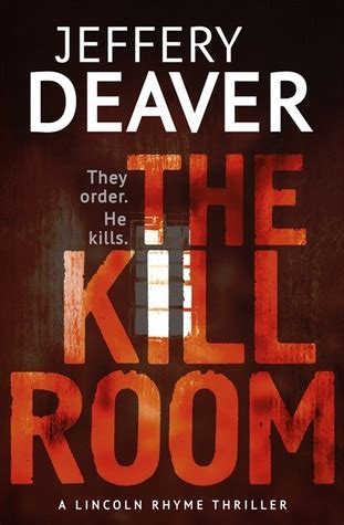 this could hurt a novel books the kill room lincoln rhyme 10 by jeffery deaver