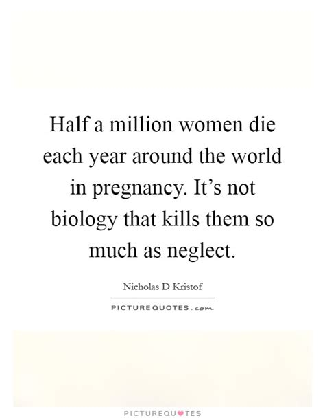 Half A Millionthat Is An Absolutely 2 by Nicholas D Kristof Quotes Sayings 26 Quotations