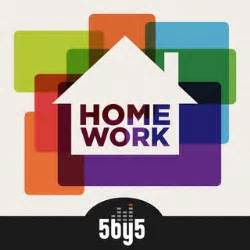 work home 5by5 home work