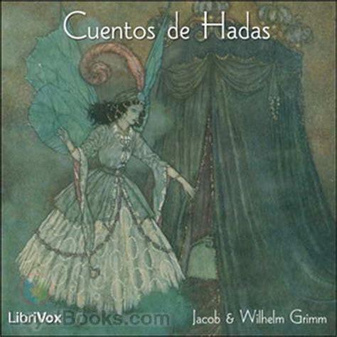 cuentos de hadas de cuentos de hadas by jacob wilhelm grimm spanish free at loyal books