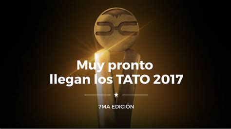 hoy entregan los premios tato la lista completa de nominados diario de cultura todos los nominados a los premios tato 2017 ciudad magazine