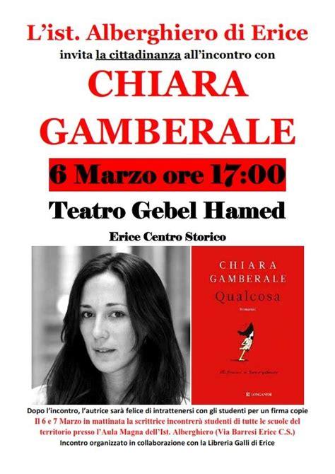 libreria galli trapani il 6 e 7 marzo all alberghiero di erice chiara gamberale