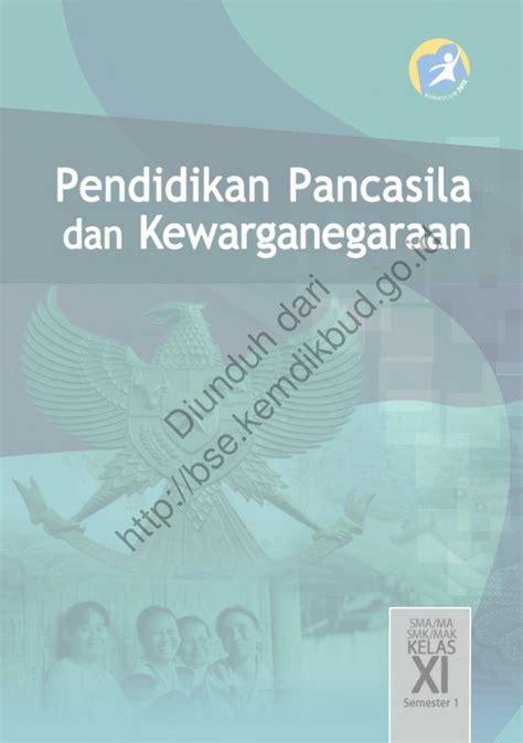 Pendidikan Pancasila Dan Kewarganegaraan pendidikan pancasila dan kewarganegaraan buku siswa