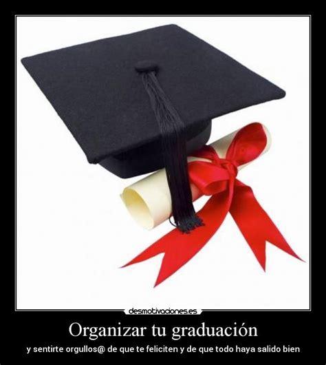 imgenes de felicitacion para graduados de secundaria organizar tu graduaci 243 n desmotivaciones