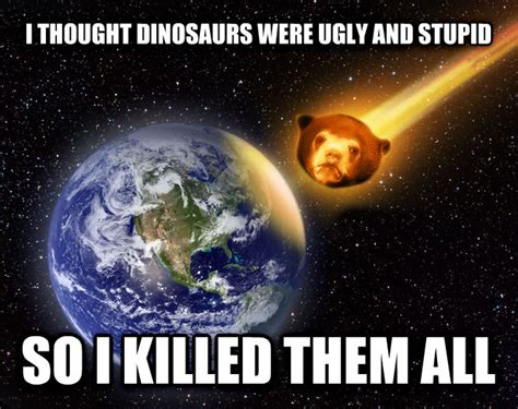 Meme Space - space meme i thought dinosaurs were ugly and picsmine