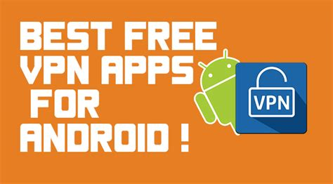 best free vpn android 8 best free vpn apps for android provides unlimited vpn