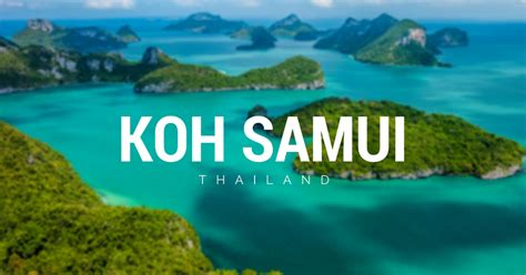 5 Nearby Islands from Koh Samui that are Perfect for a Day