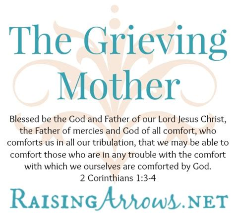 comfort for the bereaved the grieving mother raising arrows