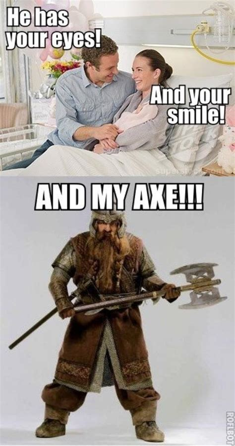 And My Axe Meme - wut you have my sword and my bow and my axe know