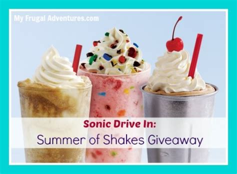 Sonic Giveaway - closed sonic summer of shakes giveaway my frugal adventures