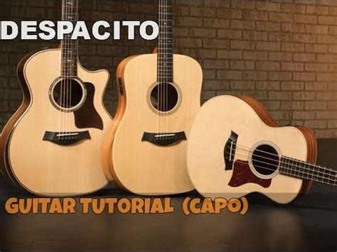 despacito guitar tutorial despacito guitar tutorial youtube