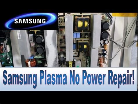how to repair samsung tv plasma 50 quot fp t5084 that won t turn on no power and no picture