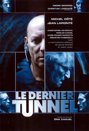 film action quebecois dernier tunnel le film d 201 rik canuel films du qu 233 bec