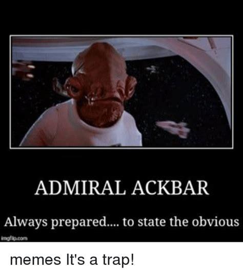 Admiral Ackbar Meme - 25 best memes about admiral ackbar admiral ackbar memes