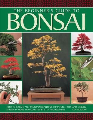 the beginner s guide to bonsai by ken norman waterstones