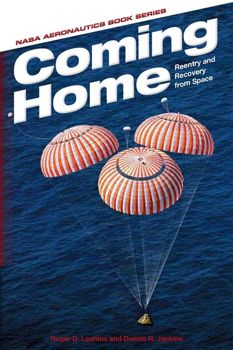 Coming Home by Coming Home Reentry And Recovery From Space Nasa
