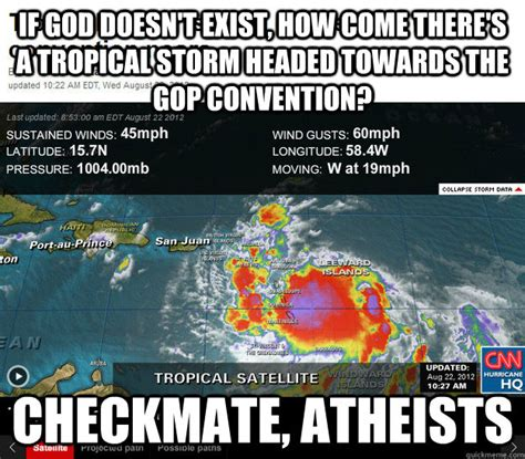 Checkmate Atheist Meme - if god doesn t exist how come there s a tropical storm