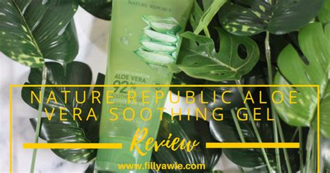 Nature Republic Soothing Gel Review Indonesia review nature republic aloe vera soothing gel fillyawie