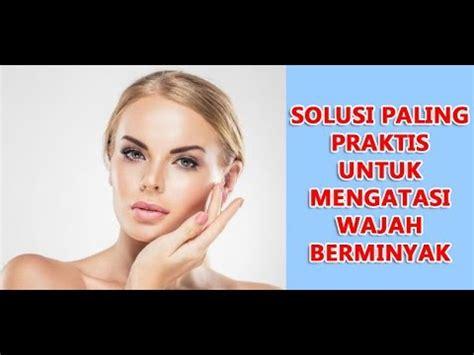 format video yang bagus untuk youtube 16 merk sabun muka untuk kulit wajah berminyak yang bagus