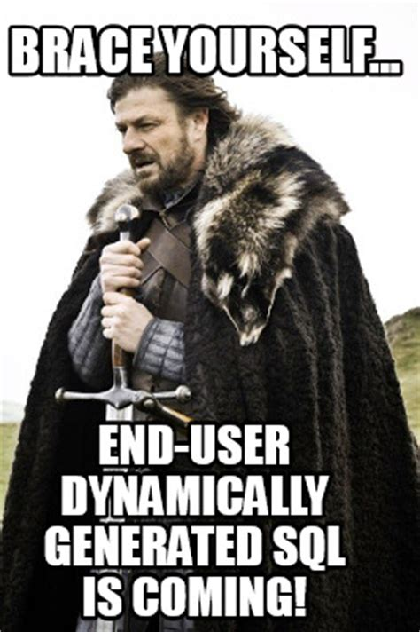 User Memes - meme creator brace yourself end user dynamically