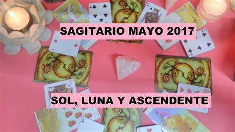 sagitario mayo 2016 you tobe sagitario mayo 2017 sol luna y ascendente youtube
