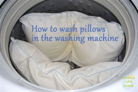 how to wash pillows in the washing machine simple