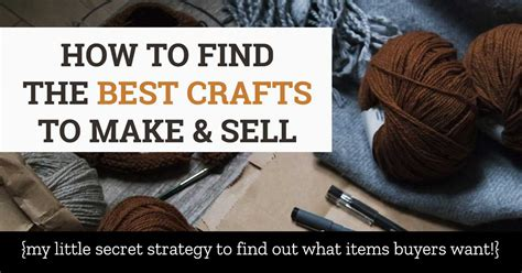 I Want To Sell My Handmade Items - find the best crafts to make and sell my secret strategy
