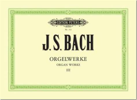 0014022923 edition peters bach johann sebastian bach johann sebastian 1685 1750 orgelwerke edition