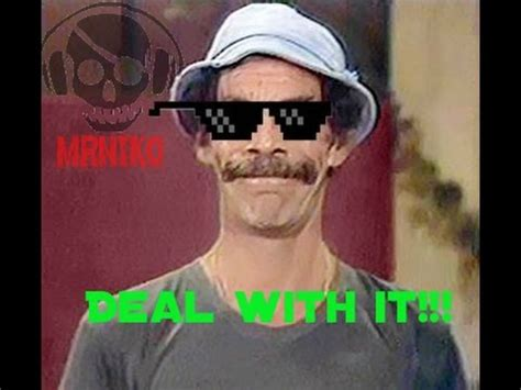 Don Ramon Meme - don ramon lo hizo otra vez 2 deal with it youtube