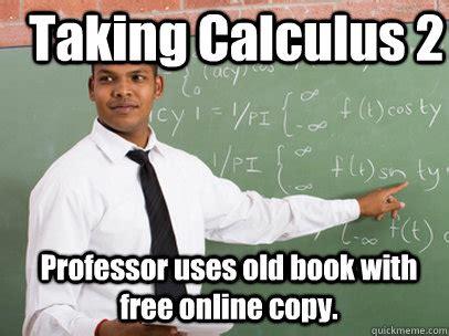Calculus Meme - calculus 2 meme memes