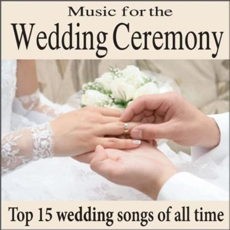 amazon music wedding for the wedding ceremony top 15 piano wedding songs of all time wedding processionals