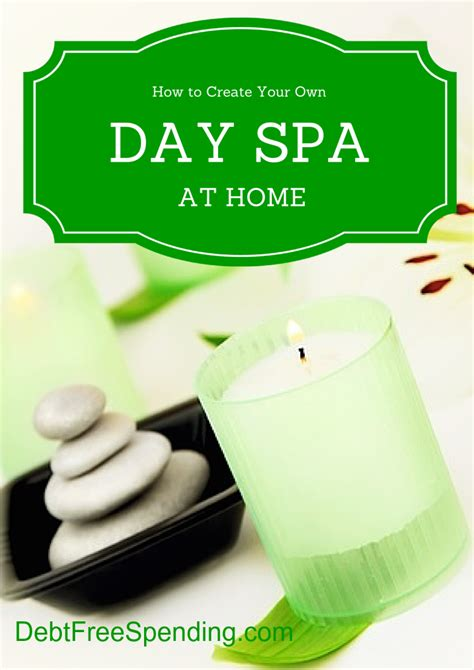 amy s day spa how to create a spa like atmosphere at home how to create your own day spa at home debt free spending