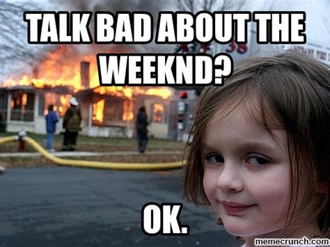 The Weeknd Memes - talk bad about the weeknd