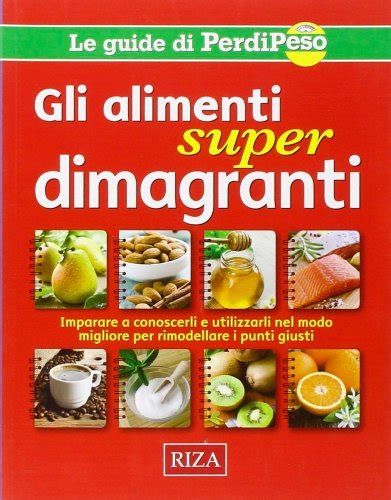 alimenti dimagranti gli alimenti dimagranti libro di fiorella coccolo