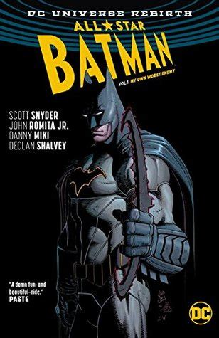 all star batman volume 1 my own worst enemy by scott snyder reviews discussion bookclubs