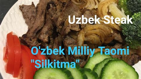 uzbek cuisine youtube uzbek cuisine uzbek steak silkitma youtube