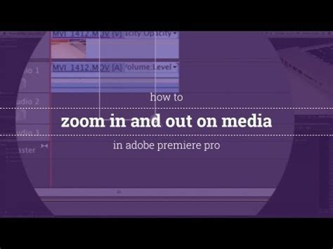 adobe premiere pro zoom out how to zoom in and out on footage in adobe premiere pro