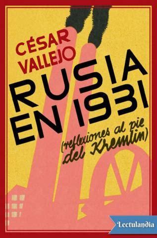 libro csar vallejo obra rusia en 1931 reflexiones al pie del kremlin c 233 sar vallejo descargar epub y pdf gratis
