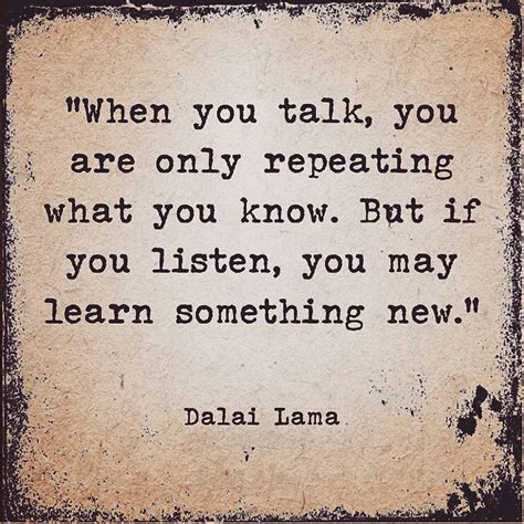 Talk Only quot when you talk you are only repeating what you but