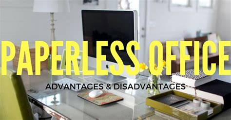 Paperlessemployee Mba by Top 20 Advantages And Disadvantages Of Paperless Office