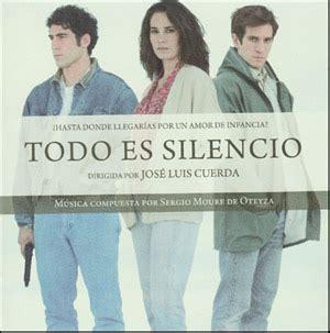 todo es silencio 8490628866 todo es silencio soundtrack details soundtrackcollector com