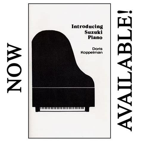 suzuki piano teachers introducing suzuki piano by doris koppelman and