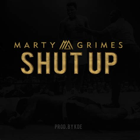 shut up audio marty grimes quot shut up quot download added by