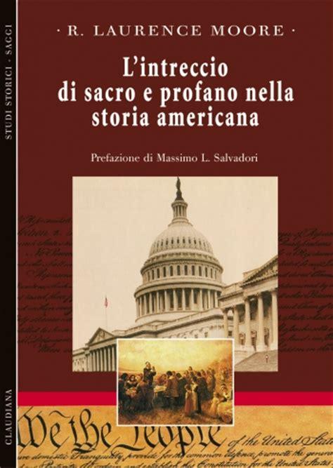 libreria americana roma l intreccio di sacro e profano nella storia americana r
