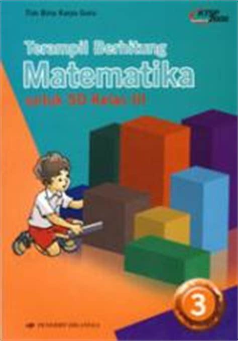 Aku Siap Aku Bisa 1a Paket Latihan Soal Penyelesaian Sd Mi Kelas 1 teril berhitung matematika untuk sd kelas iii jilid 3 tim bina karya guru belbuk
