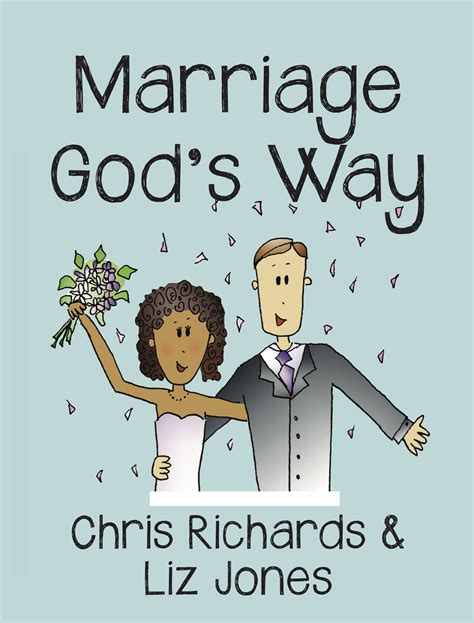 the concept marriage god s way books marriage god s way by chris richards and liz jones ep